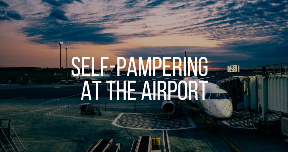 Self-pampering στο αεροδρόμιο