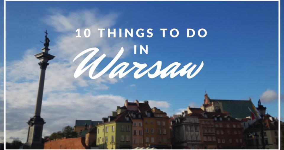 Δέκα πράγματα να κάνεις στη Βαρσοβία